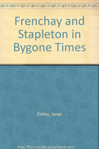 Frenchay and Stapleton in Bygone Times By Janet Fisher
