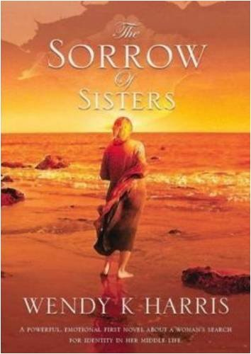 The Sorrow of Sisters by Wendy K. Harris