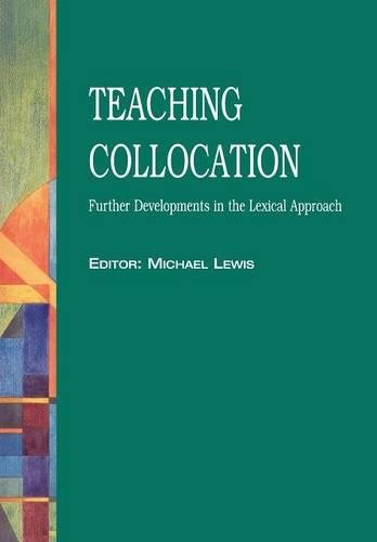 TEACHING COLLOCATION By Michael Lewis