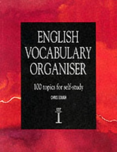 English Vocabulary Organiser: 100 Topics for Self Study (LTP Organiser Series) By Chris Gough