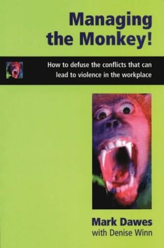 Managing the Monkey By Mark Dawes