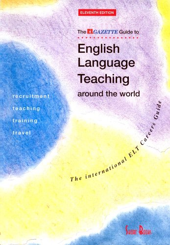 "The ""EL Gazette"" Guide to English Language Teaching Around the World"