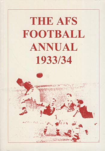 AFS Football Annual: 1933/34 By Tony Brown