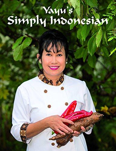 Yayu's Simply Indonesian By Yayu Slocock