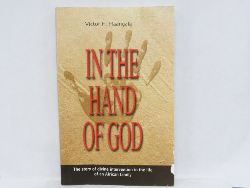 In the Hand of God By Victor H. Haangala