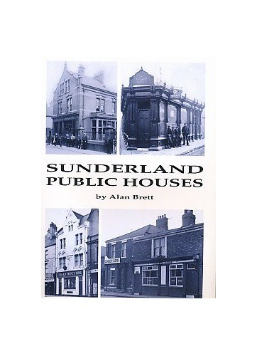 Sunderland Public Houses By Brett Alan