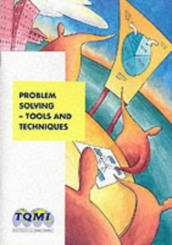 Problem Solving: Tools and Techniques Handbook By T.Q.M.International