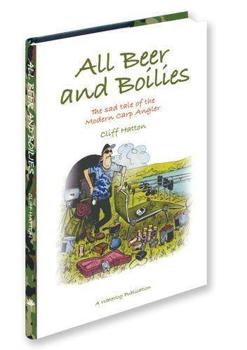 All Beer and Boilies by Cliff Hatton