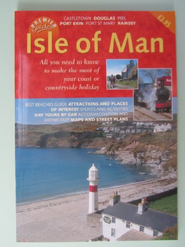 The Premier Guide to the Isle of Man By Andrew Douglas