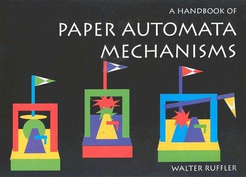 A Handbook of Paper Automata Mechanisms von Walter Ruffler