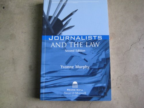 Journalists and the Law By Yvonne Murphy