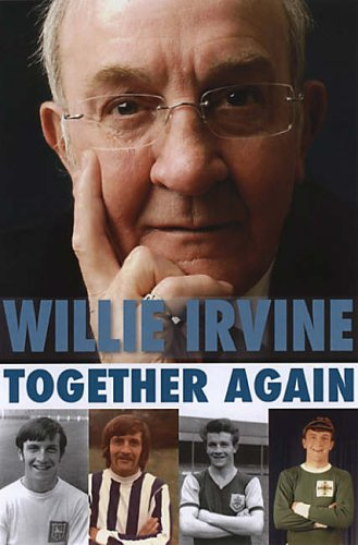 Together Again Willie Irvine by Dave Thomas