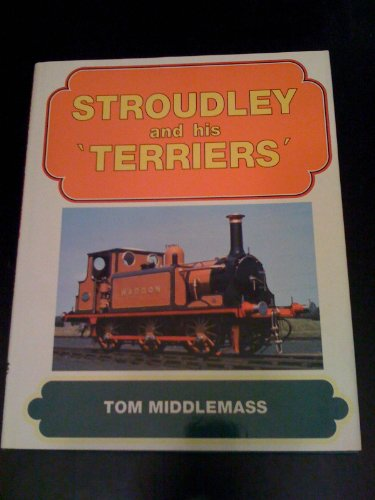Stroudley and His Terriers (Pendragon Book) By Tom Middlemass