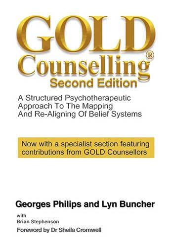 Gold Counselling: A structured psychotherapeutic approach to the mapping and re-aligning of belief systems (Second Edition) By Georges Philips