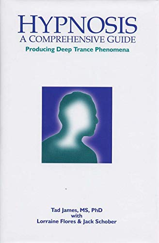Hypnosis: A Comprehensive Guide Producing Deep Trance Phenomena By Tad James