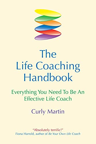The Life Coaching Handbook: Everything You Need to be an Effective Life Coach by Curly Martin