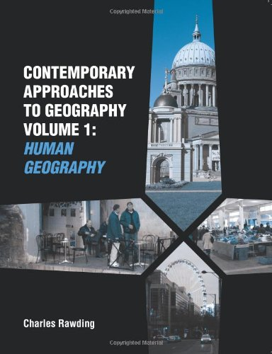 Contemporary Approaches to Geography: v. 1: Human Geography by Charles Rawding