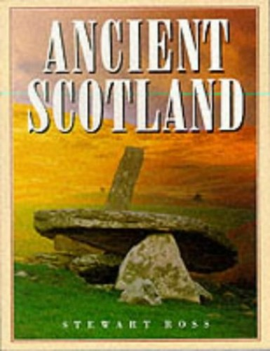 Ancient Scotland By Stewart Ross