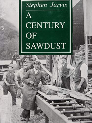 A century of sawdust By Stephen Jarvis
