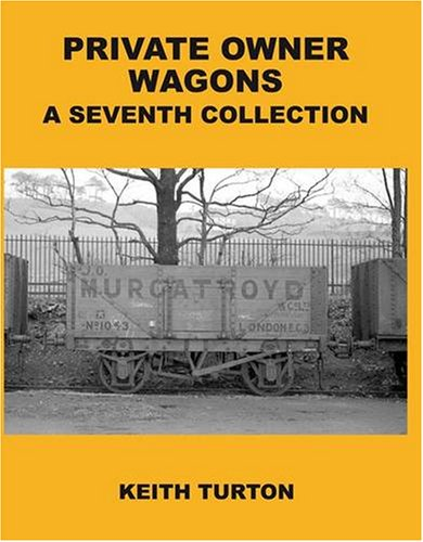 Private Owner Wagons By R. K. Turton