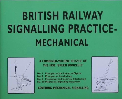British Railway Signalling Practice: Mechanical by Peter Kay