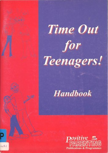 Time Out for Teenagers Handbook (Positive Parenting Publications and Programmes) By Camilla Douglas