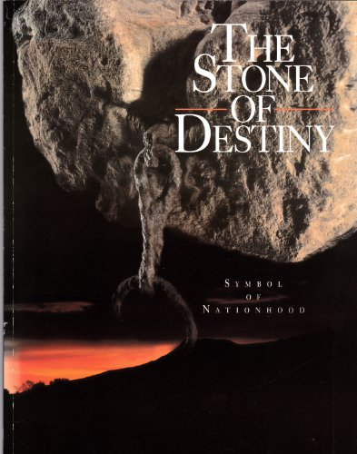 The Stone of Destiny: Symbol of Nationhood By David Breeze