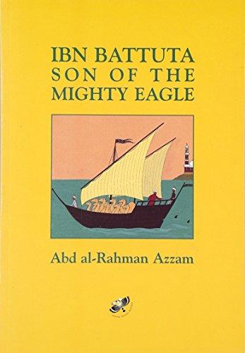 Ibn Battuta Son of the Mighty Eagle By Abd Al-Rahman Azzam