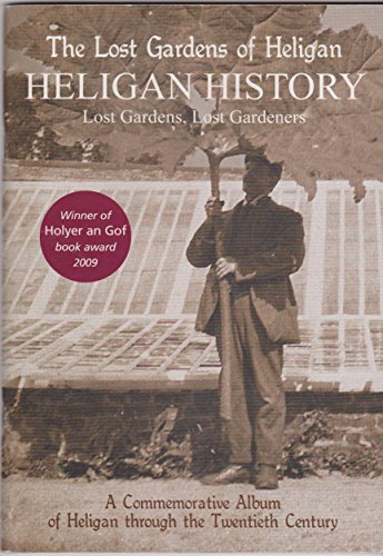 The Lost Gardens of Heligan - Heligan History: Lost Gardens, Lost Gardeners by Candy Smit