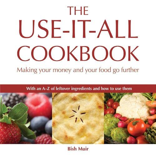 The Use-it-all Cookbook By Bish Muir