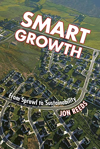 Smart Growth: From Sprawl to Sustainability by Jon Reeds