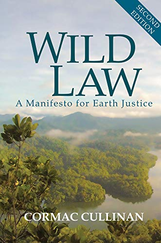 Wild Law: A Manifesto for Earth Justice by Cormac Cullinan
