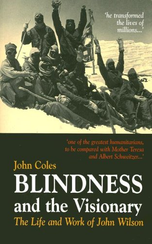Blindness and the Visionary: The Life and Work of John Wilson: The First Daisy Book for All, Containing These CD-ROM Text Versions: Large Print, Daisy Audio and Full Text, Screen Reader and Braille by Sir John Coles