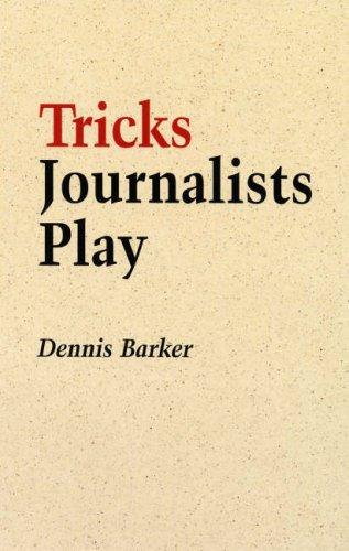 Tricks Journalists Play By Dennis Barker