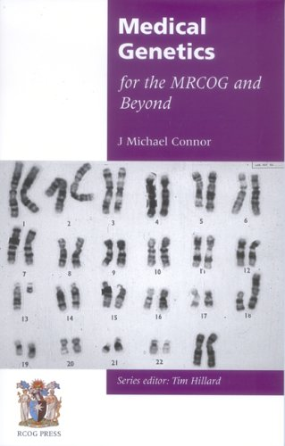 Medical Genetics for the MRCOG and Beyond By Michael J. Connor