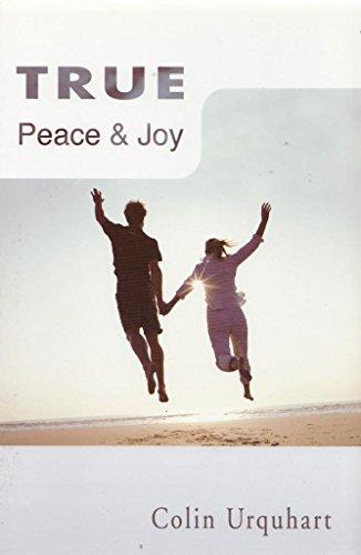TRUE Peace & Joy By colin urquhart