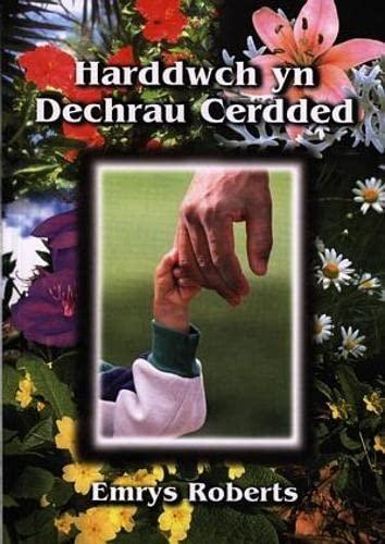 Harddwch yn Dechrau Cerdded: Cyfrol o Gerddi by Emrys Roberts