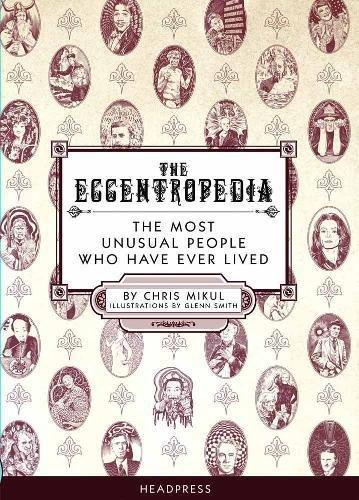 The Eccentropedia By Chris Mikul