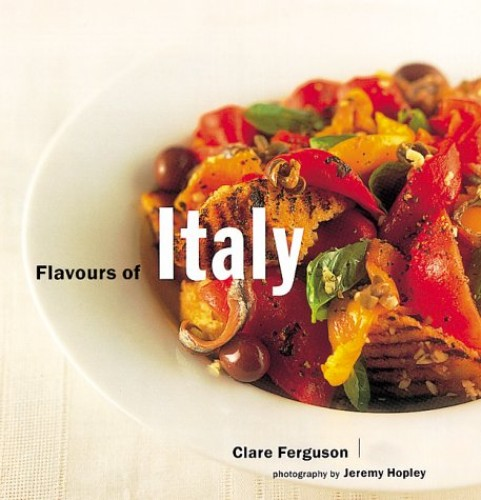 Flavours of Italy By Clare Ferguson