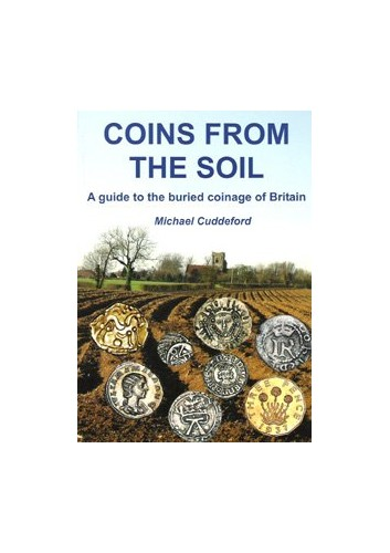 Coins from the Soil By Michael J. Cuddeford