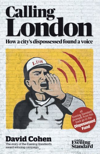 Calling London: How a city's dispossessed found a voice By David Cohen