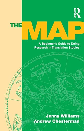 The Map: A Beginner's Guide to Doing Research in Translation Studies by Jenny Williams