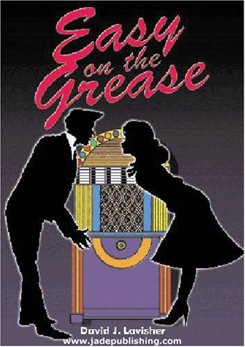 Easy on the Grease By David James Lavisher