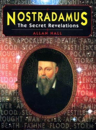 NOSTRADAMUS: THE SECRET REVELATIONS. By Allan. Hall