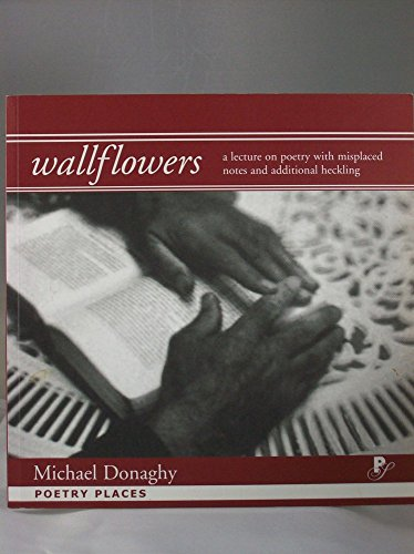 Wallflowers: a Lecture on Poetry par Michael Donaghy