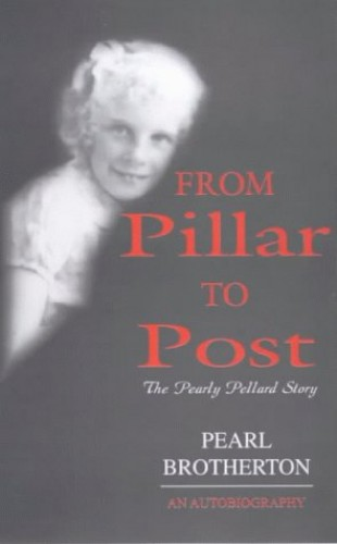 From Pillar to Post By Pearl Brotherton