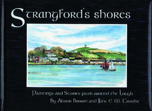Strangford's Shores By Jane E.M. Crosbie