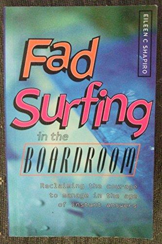 Fad Surfing in the Boardroom By Eileen C. Shapiro
