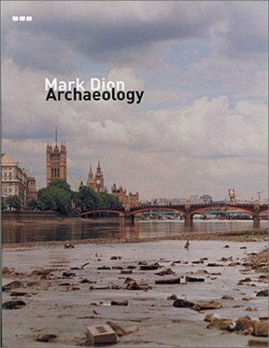 Archaeology: Mark Dion by Alex Coles