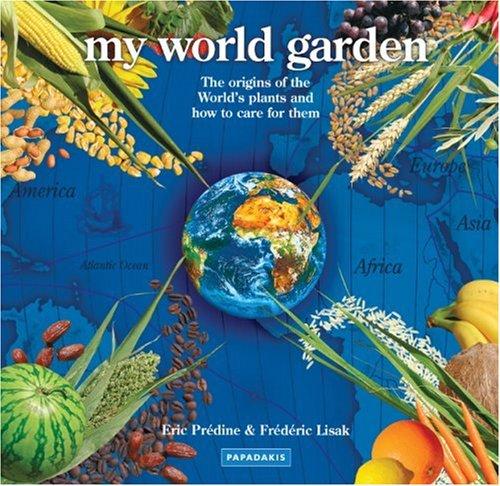 My World Garden By Eric Predine